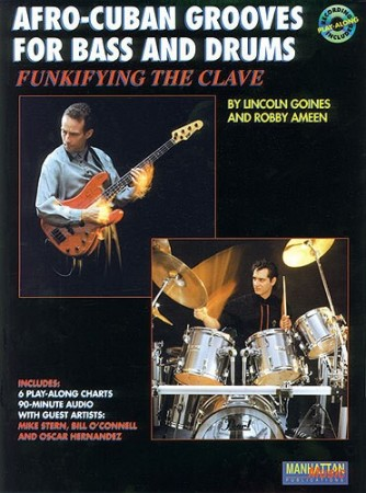 Afro-Cuban Grooves For Bass And Drums: Funkifying The Clave